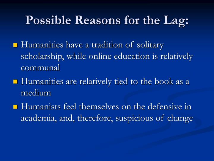 Possible Reasons for the Lag: