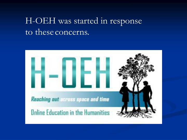 H-OEH was started in response
