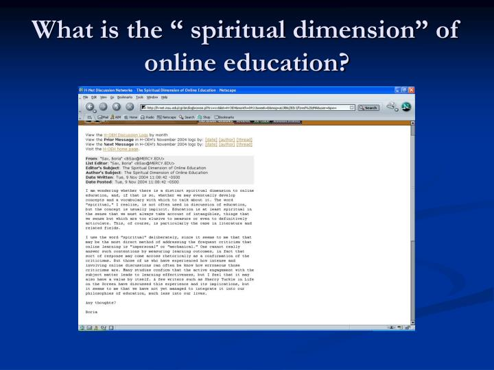 "What is the "" spiritual dimension"" of online education?"