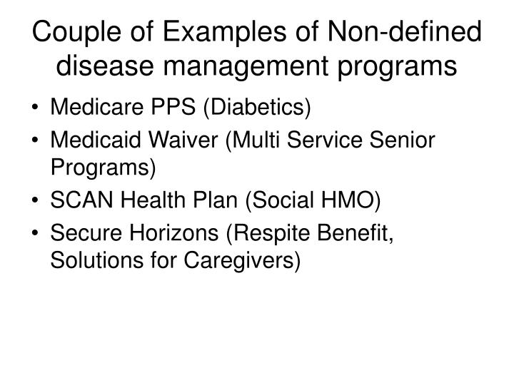 Couple of Examples of Non-defined disease management programs