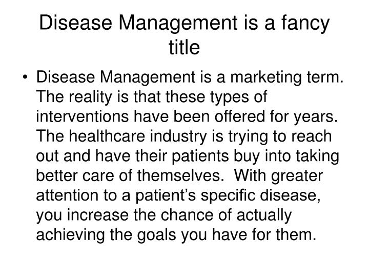 Disease Management is a fancy title