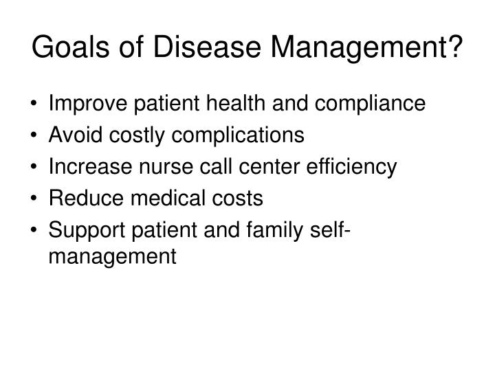 Goals of Disease Management?