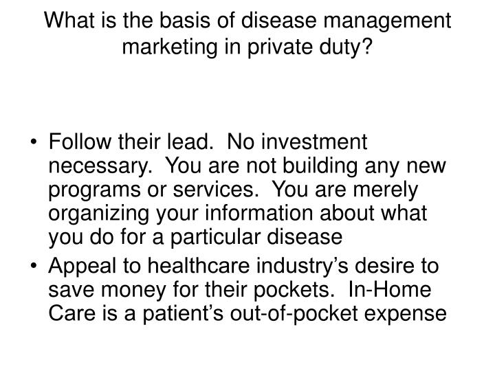 What is the basis of disease management marketing in private duty?