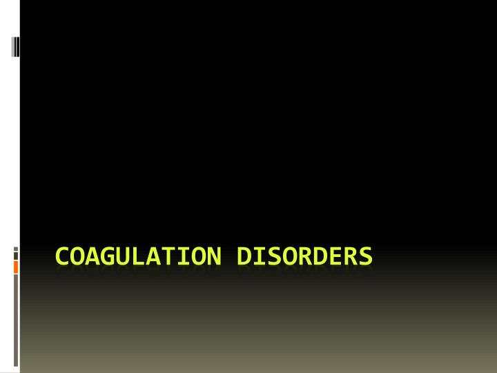 Coagulation Disorders