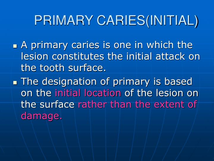 PRIMARY CARIES(INITIAL)