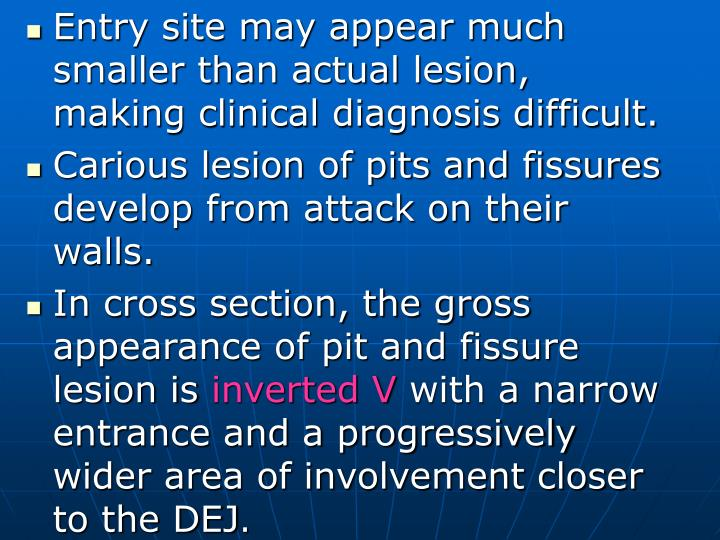 Entry site may appear much smaller than actual lesion, making clinical diagnosis difficult.
