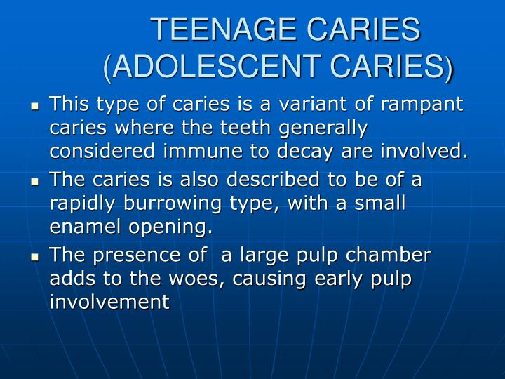 TEENAGE CARIES (ADOLESCENT CARIES