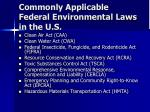 commonly applicable federal environmental laws in the u s