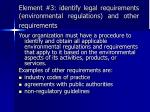 element 3 identify legal requirements environmental regulations and other requirements