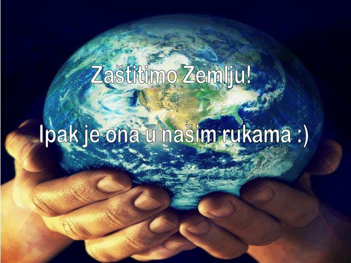 Zaštitimo Zemlju!
