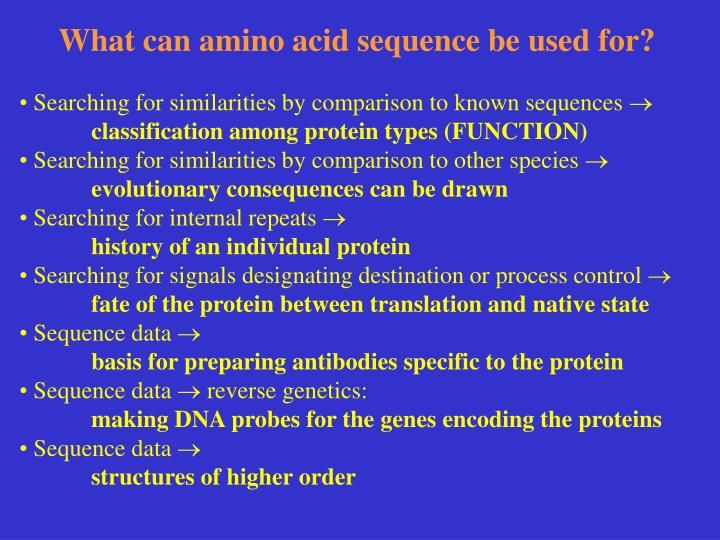 What can amino acid sequence be used for?