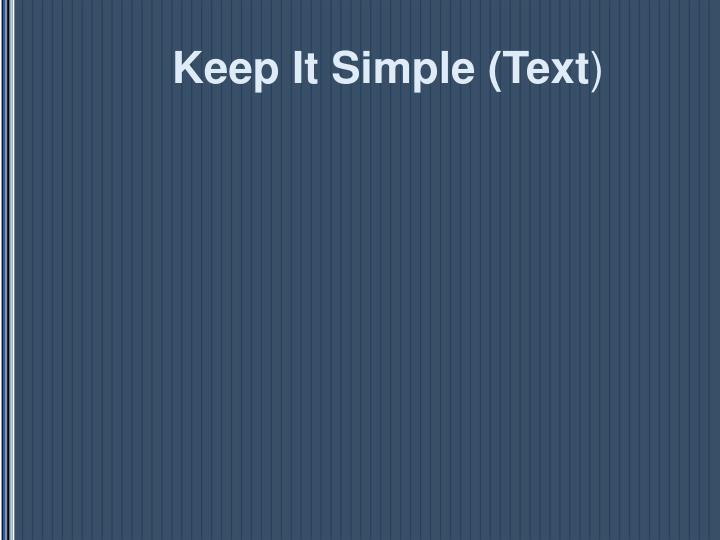 Keep It Simple (Text