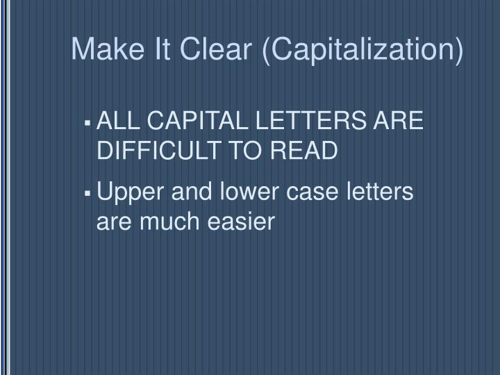Make It Clear (Capitalization)