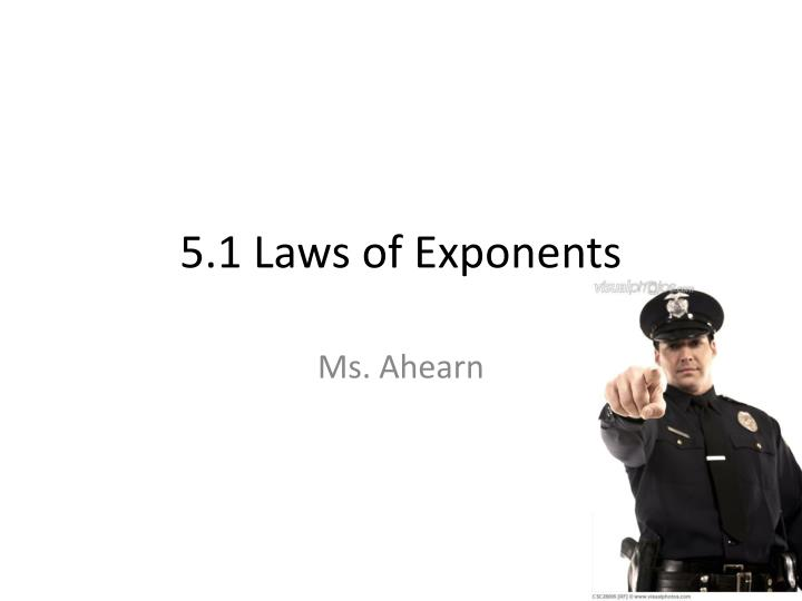 5 1 laws of exponents