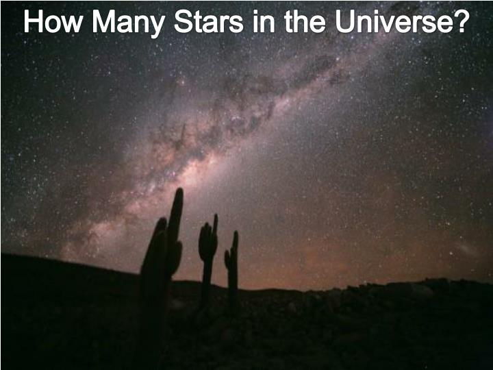 How Many Stars in the Universe?
