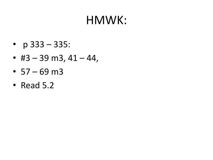 HMWK: