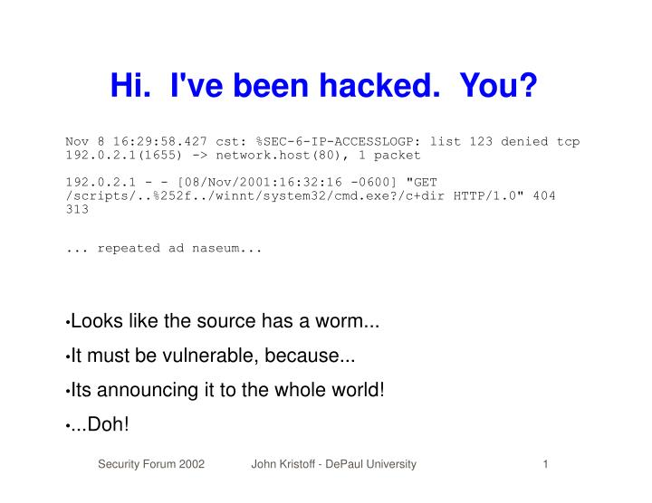 Hi.  I've been hacked.  You?