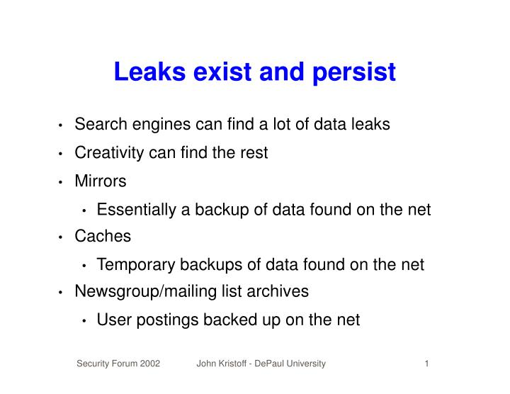 Leaks exist and persist