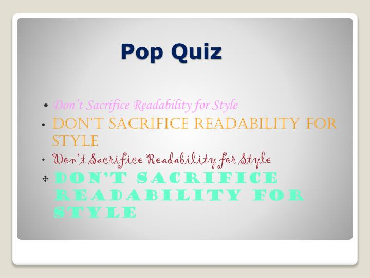 Don't Sacrifice Readability for Style