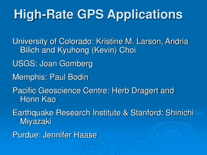 High rate gps applications