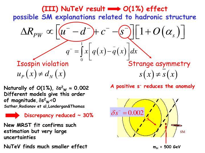 (III) NuTeV result      O(1%) effect