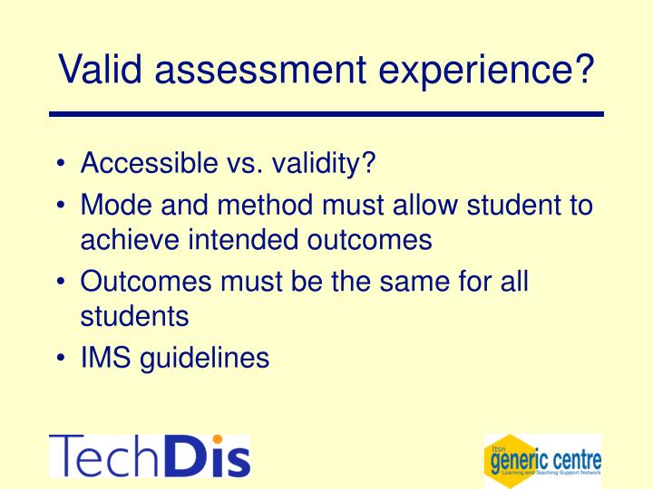 Valid assessment experience?