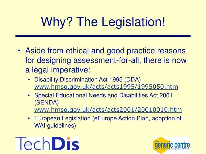 Why? The Legislation!
