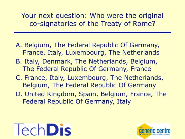 Your next question: Who were the original co-signatories of the Treaty of Rome?