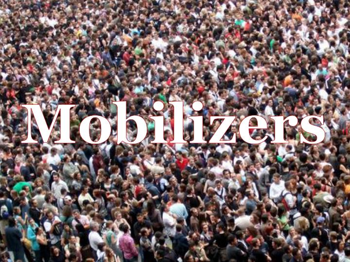 Mobilizers!