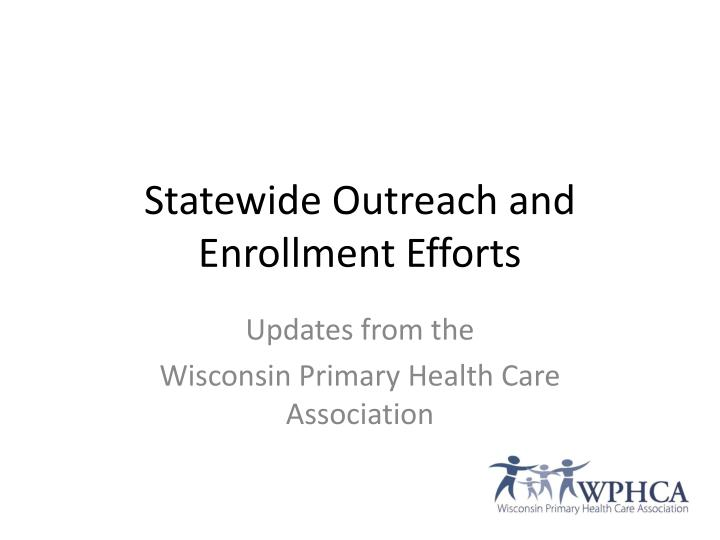 Statewide Outreach and Enrollment Efforts