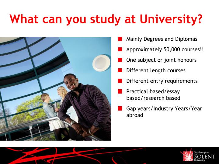 What can you study at University?