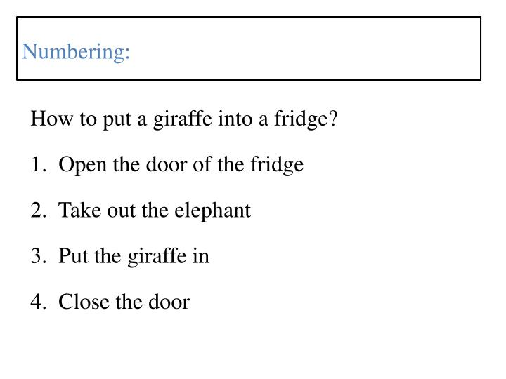 How to put a giraffe into a fridge?