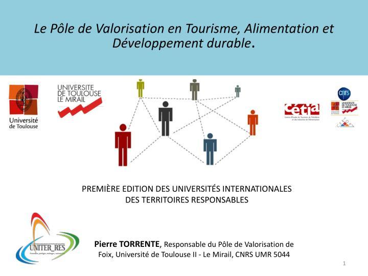 Le Pôle de Valorisation en Tourisme, Alimentation et Développement durable
