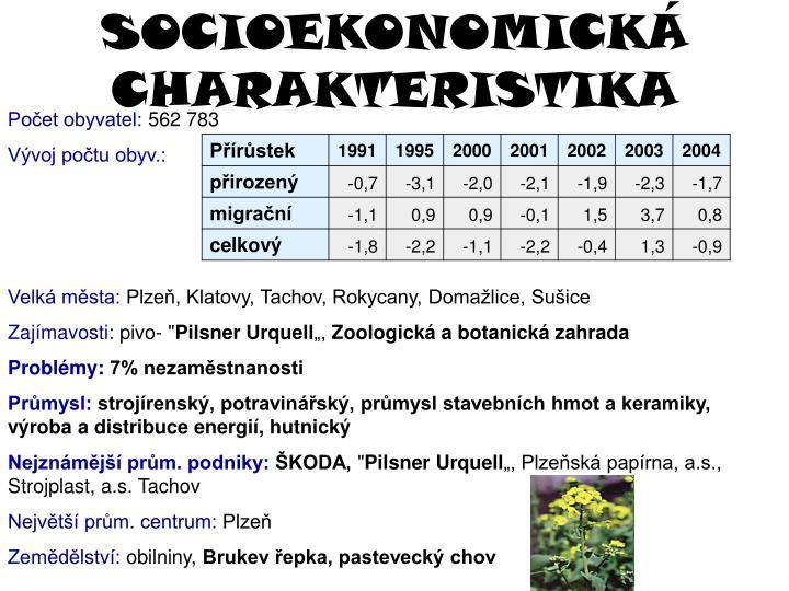 SOCIOEKONOMICKÁ CHARAKTERISTIKA