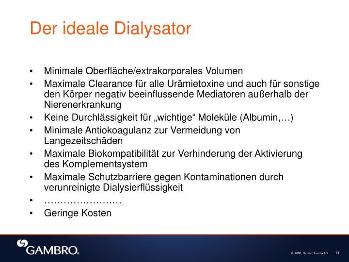 Der ideale Dialysator