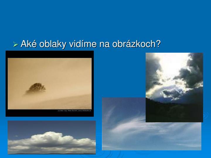 Aké oblaky vidíme na obrázkoch?