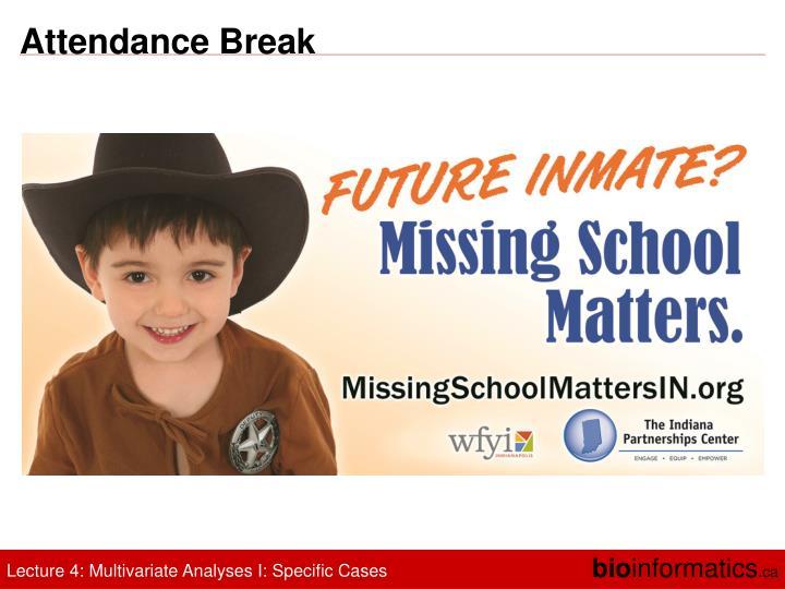 Attendance Break