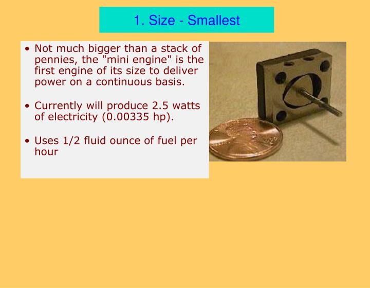 1. Size - Smallest