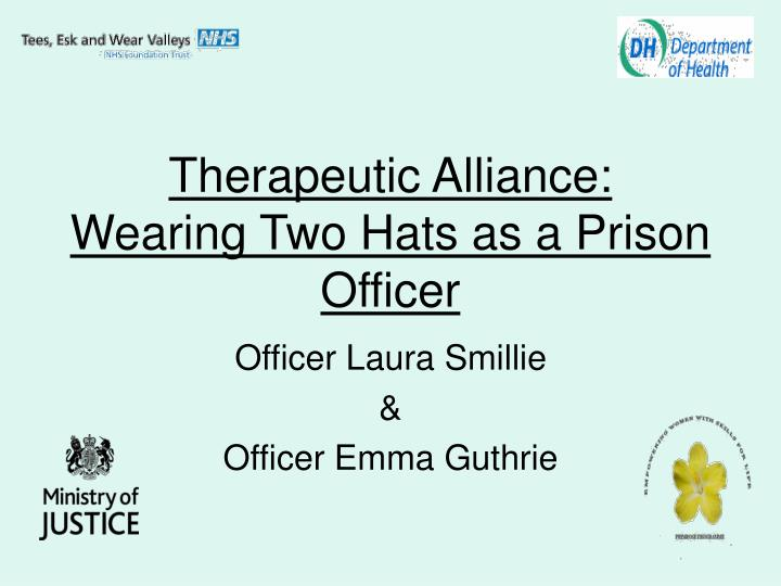 Therapeutic alliance wearing two hats as a prison officer
