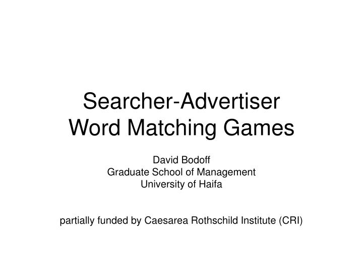 Searcher advertiser word matching games