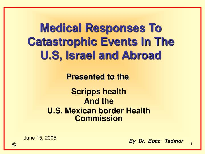 Medical responses to catastrophic events in the u s israel and abroad
