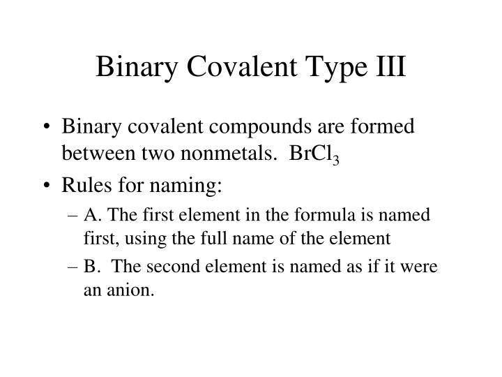 Binary Covalent Type III
