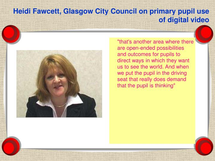 Heidi Fawcett, Glasgow City Council on primary pupil use of digital video
