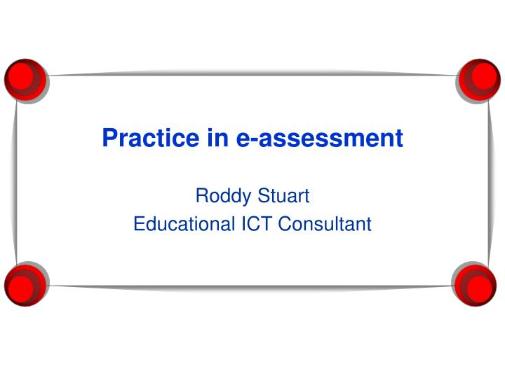 Practice in e assessment