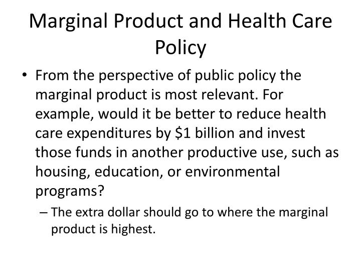 Marginal Product and Health Care Policy