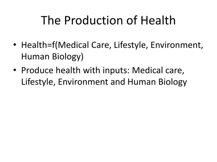 The Production of Health