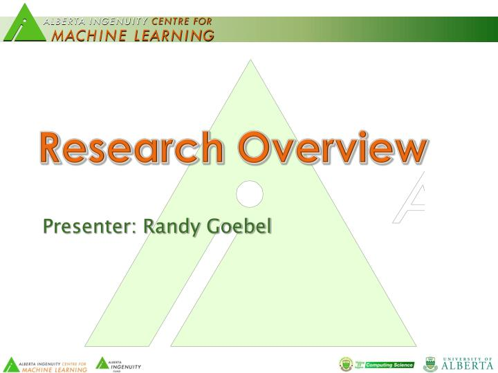 Presenter: Randy Goebel