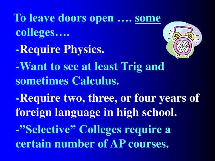 To leave doors open ….