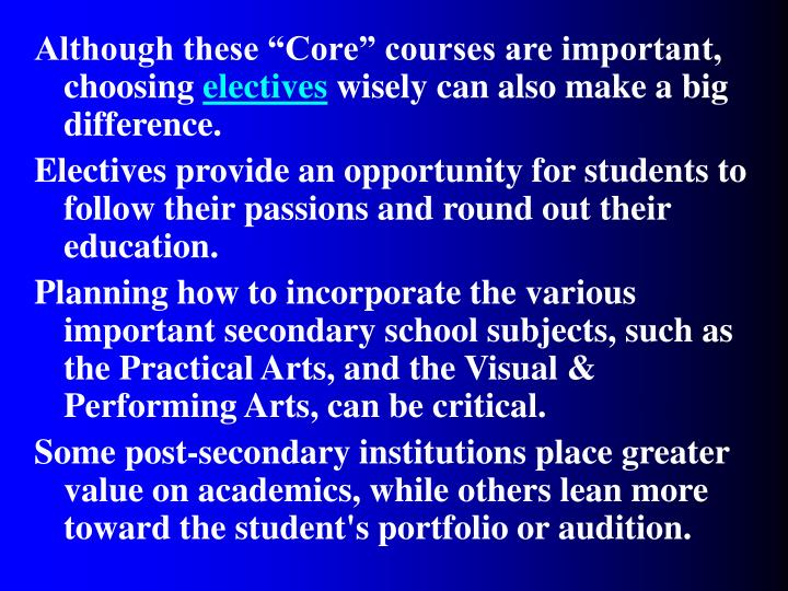 "Although these ""Core"" courses are important, choosing"