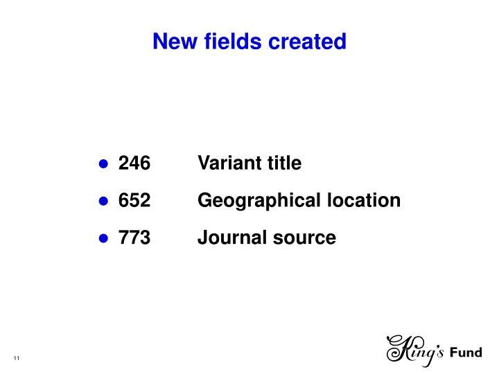 New fields created